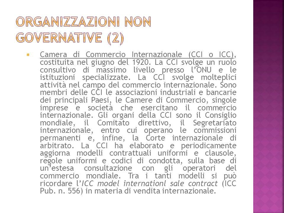 Camera di Commercio Internazionale (CCI o ICC), costituita nel giugno del 1920. La CCI svolge un ruolo consultivo di massimo livello presso lONU e le