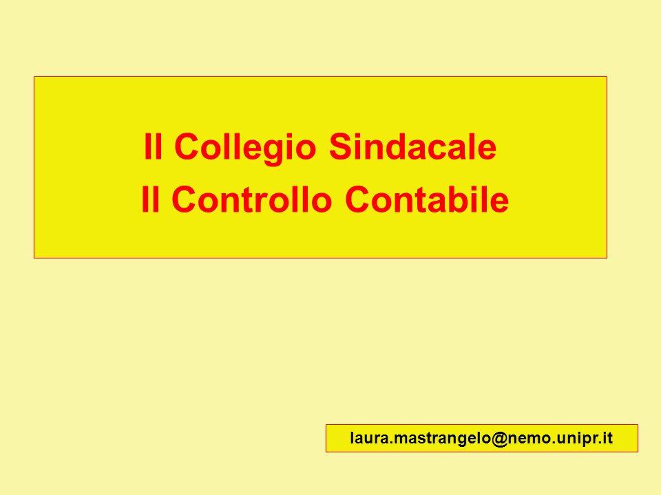 Il Collegio Sindacale Il Controllo Contabile laura.mastrangelo@nemo.unipr.it