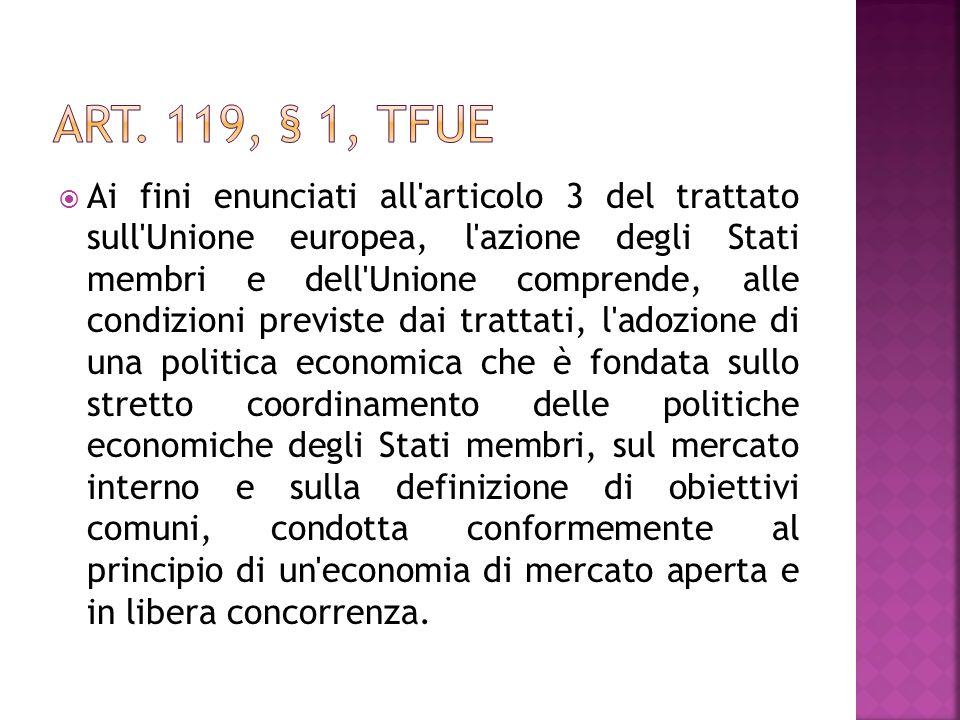 Ai fini enunciati all'articolo 3 del trattato sull'Unione europea, l'azione degli Stati membri e dell'Unione comprende, alle condizioni previste dai t