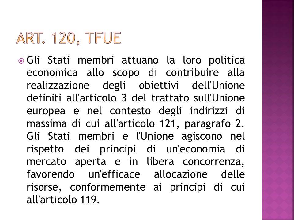 Gli Stati membri attuano la loro politica economica allo scopo di contribuire alla realizzazione degli obiettivi dell'Unione definiti all'articolo 3 d