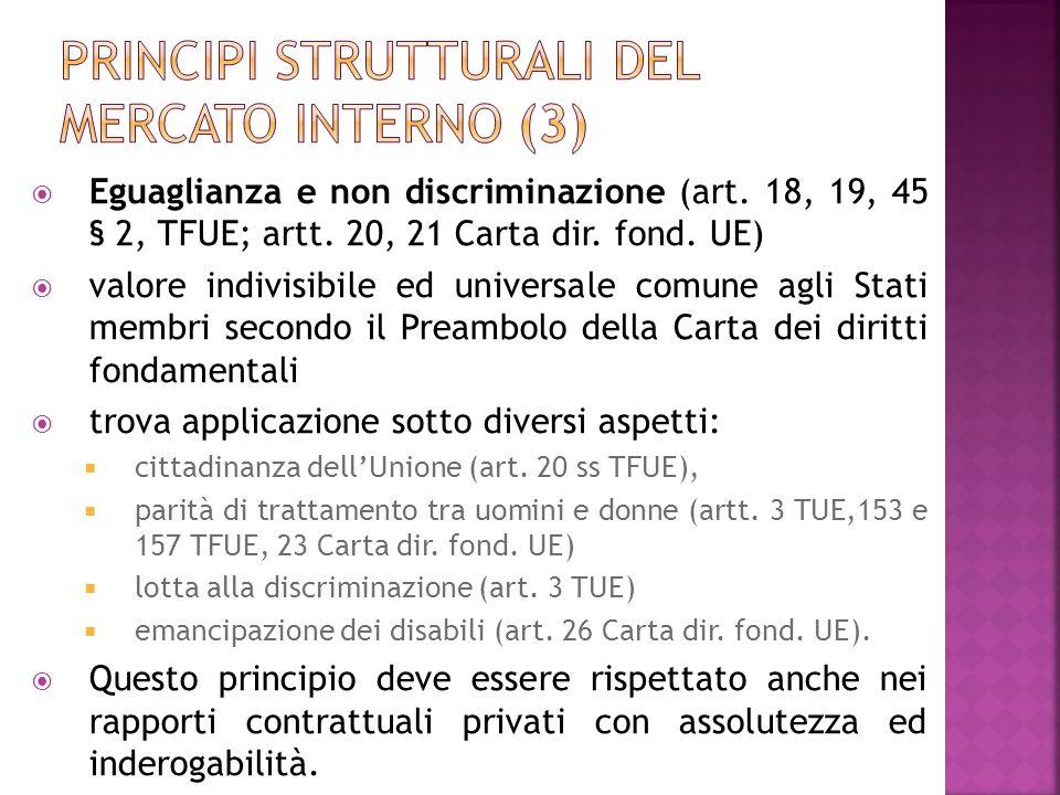 Eguaglianza e non discriminazione (art. 18, 19, 45 § 2, TFUE; artt. 20, 21 Carta dir. fond. UE) valore indivisibile ed universale comune agli Stati me