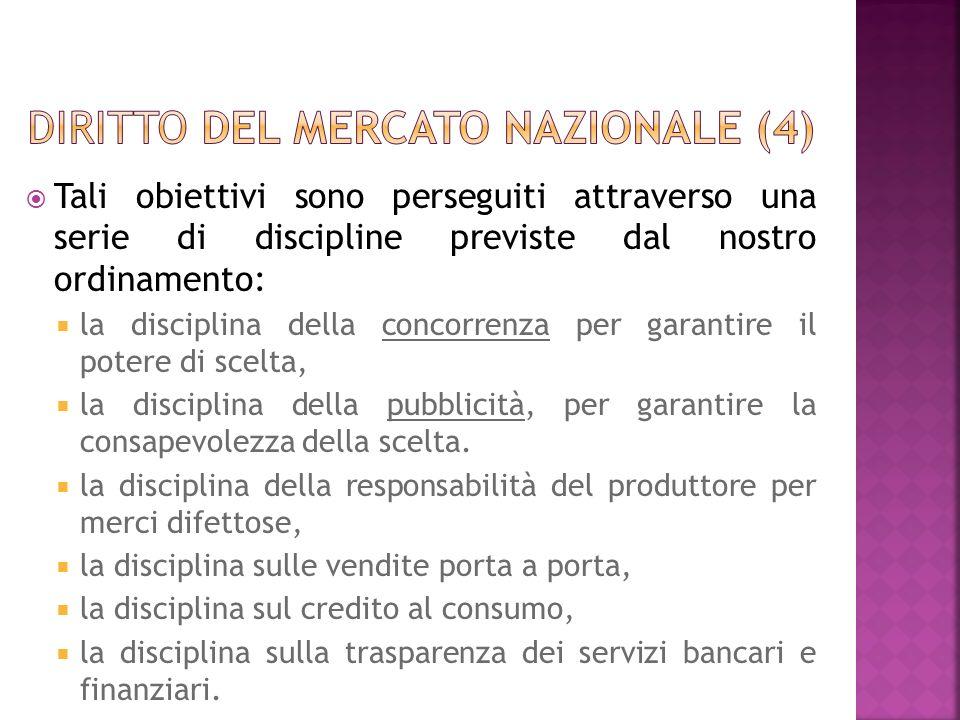 Tali obiettivi sono perseguiti attraverso una serie di discipline previste dal nostro ordinamento: la disciplina della concorrenza per garantire il po
