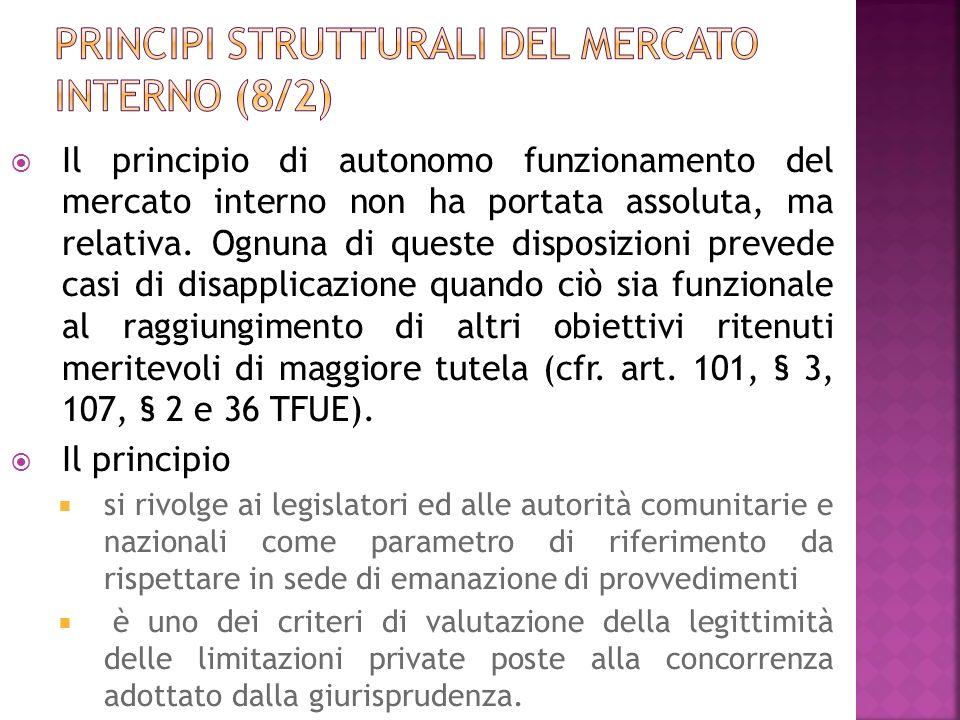 Il principio di autonomo funzionamento del mercato interno non ha portata assoluta, ma relativa. Ognuna di queste disposizioni prevede casi di disappl