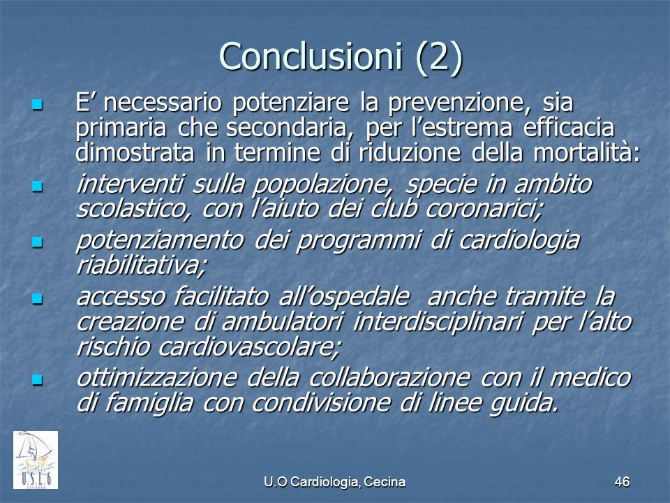 U.O Cardiologia, Cecina46 Conclusioni (2) E necessario potenziare la prevenzione, sia primaria che secondaria, per lestrema efficacia dimostrata in te