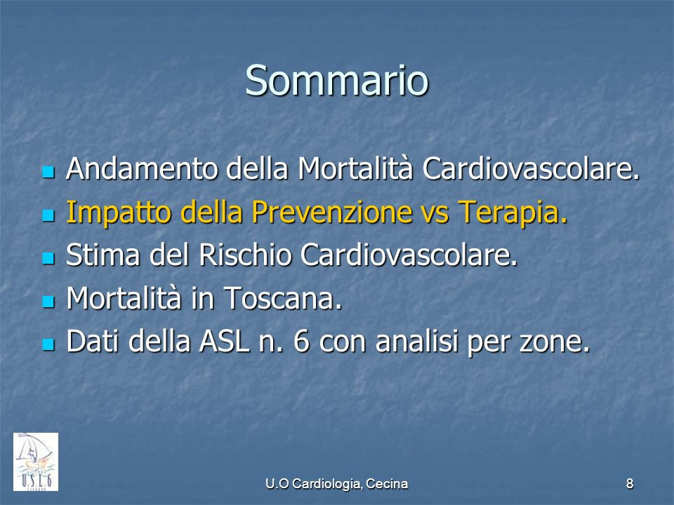 U.O Cardiologia, Cecina8 Sommario Andamento della Mortalità Cardiovascolare. Andamento della Mortalità Cardiovascolare. Impatto della Prevenzione vs T