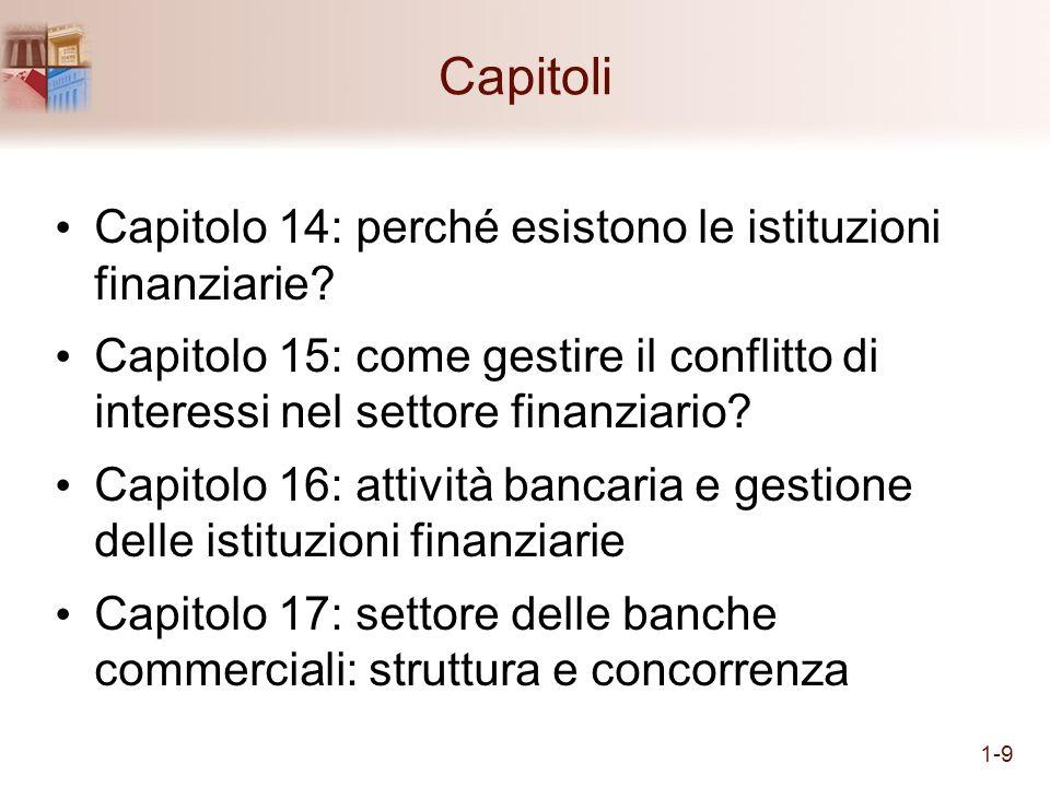 Capitoli Capitolo 14: perché esistono le istituzioni finanziarie? Capitolo 15: come gestire il conflitto di interessi nel settore finanziario? Capitol