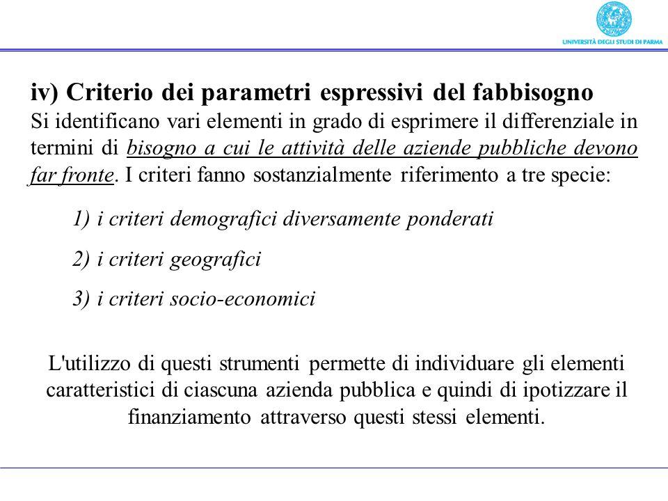 iv) Criterio dei parametri espressivi del fabbisogno Si identificano vari elementi in grado di esprimere il differenziale in termini di bisogno a cui