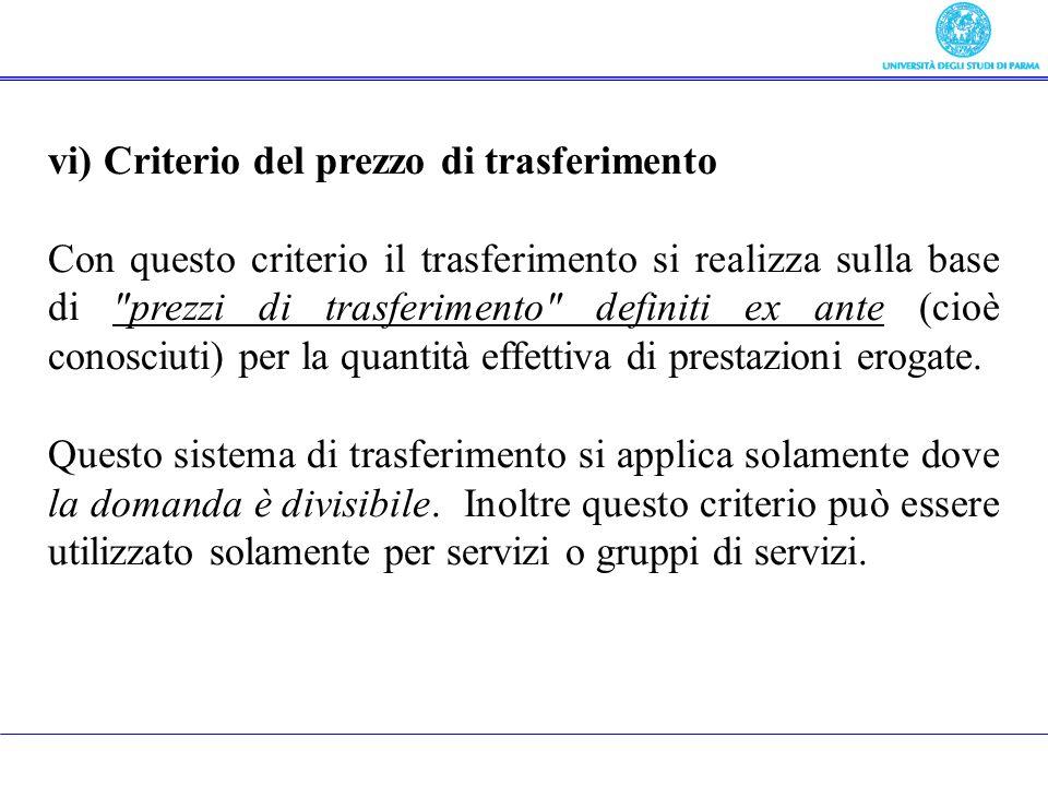 vi) Criterio del prezzo di trasferimento Con questo criterio il trasferimento si realizza sulla base di