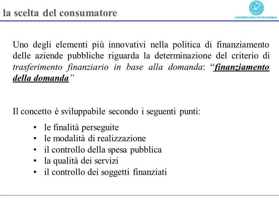 Uno degli elementi più innovativi nella politica di finanziamento delle aziende pubbliche riguarda la determinazione del criterio di trasferimento fin