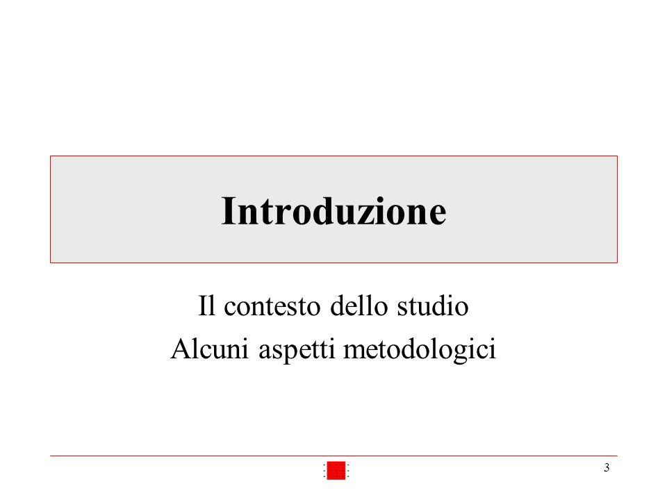 3 Introduzione Il contesto dello studio Alcuni aspetti metodologici