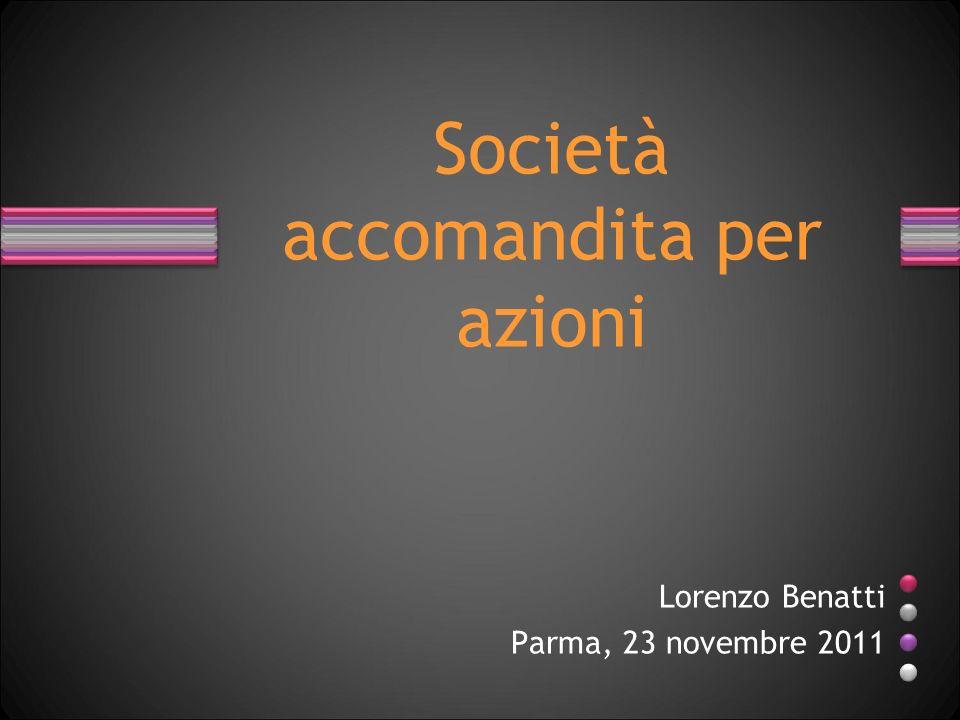 Società accomandita per azioni Lorenzo Benatti Parma, 23 novembre 2011