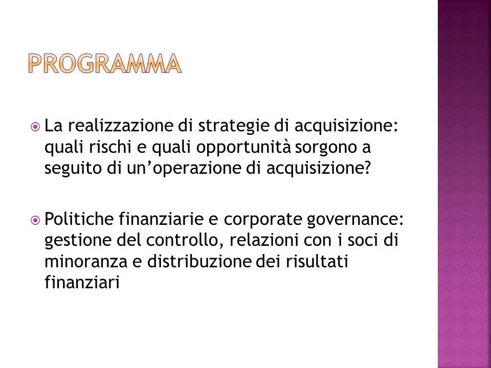 La realizzazione di strategie di acquisizione: quali rischi e quali opportunità sorgono a seguito di unoperazione di acquisizione? Politiche finanziar