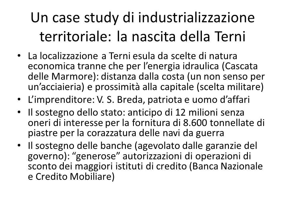 Un case study di industrializzazione territoriale: la nascita della Terni La localizzazione a Terni esula da scelte di natura economica tranne che per