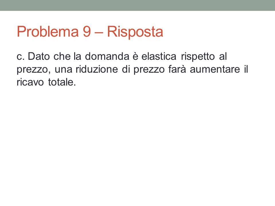 Problema 9 – Risposta c.