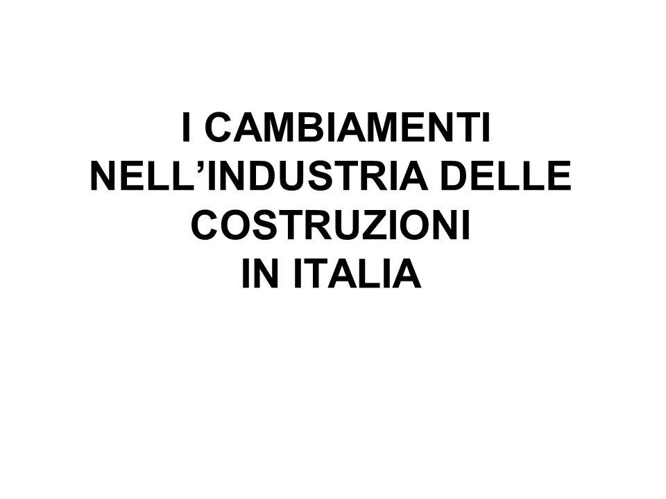 I CAMBIAMENTI NELLINDUSTRIA DELLE COSTRUZIONI IN ITALIA