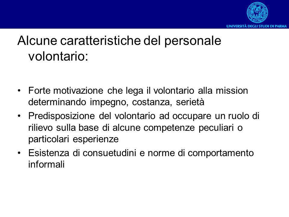 Alcune caratteristiche del personale volontario: Forte motivazione che lega il volontario alla mission determinando impegno, costanza, serietà Predisp