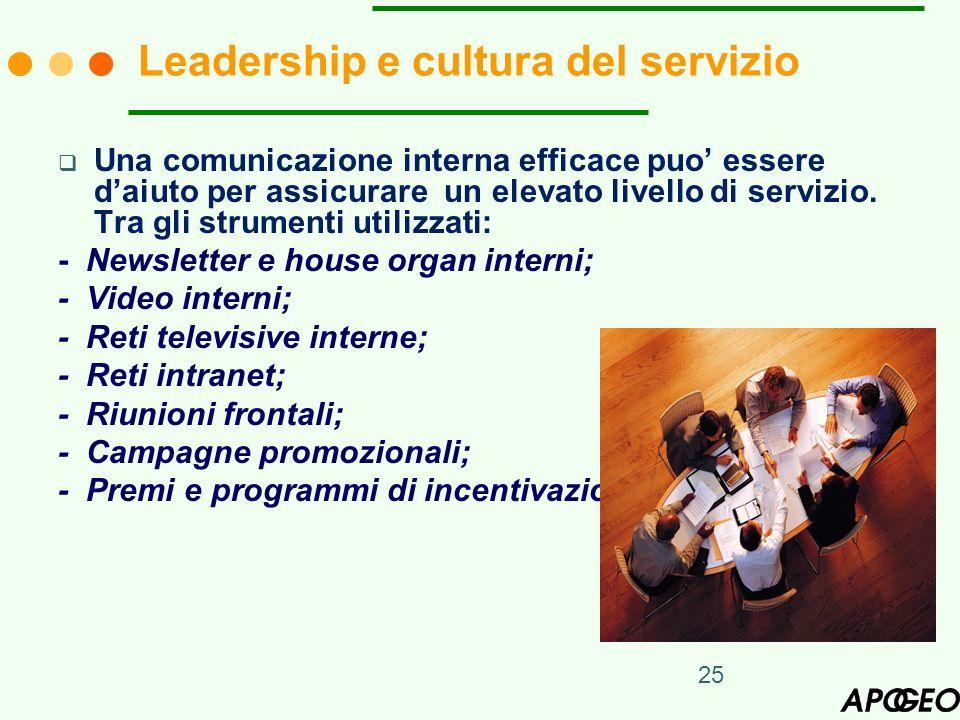 25 Una comunicazione interna efficace puo essere daiuto per assicurare un elevato livello di servizio. Tra gli strumenti utilizzati: - Newsletter e ho