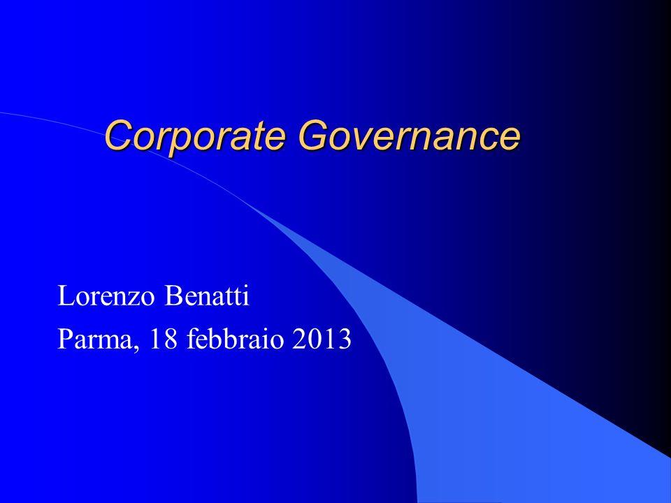 Corporate Governance Lorenzo Benatti Parma, 18 febbraio 2013