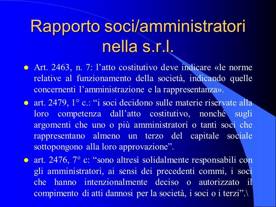 Rapporto soci/amministratori nella s.r.l. l Art. 2463, n. 7: latto costitutivo deve indicare «le norme relative al funzionamento della società, indica