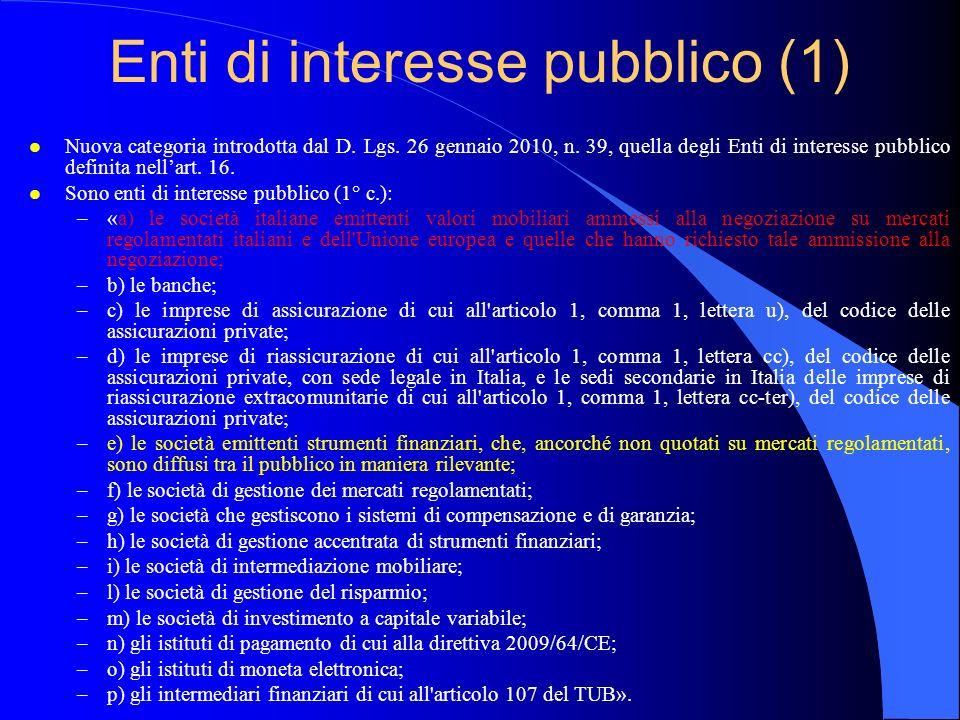 Enti di interesse pubblico (1) l Nuova categoria introdotta dal D. Lgs. 26 gennaio 2010, n. 39, quella degli Enti di interesse pubblico definita nella