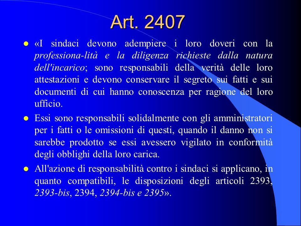 Art. 2407 l «I sindaci devono adempiere i loro doveri con la professiona-lità e la diligenza richieste dalla natura dell'incarico; sono responsabili d