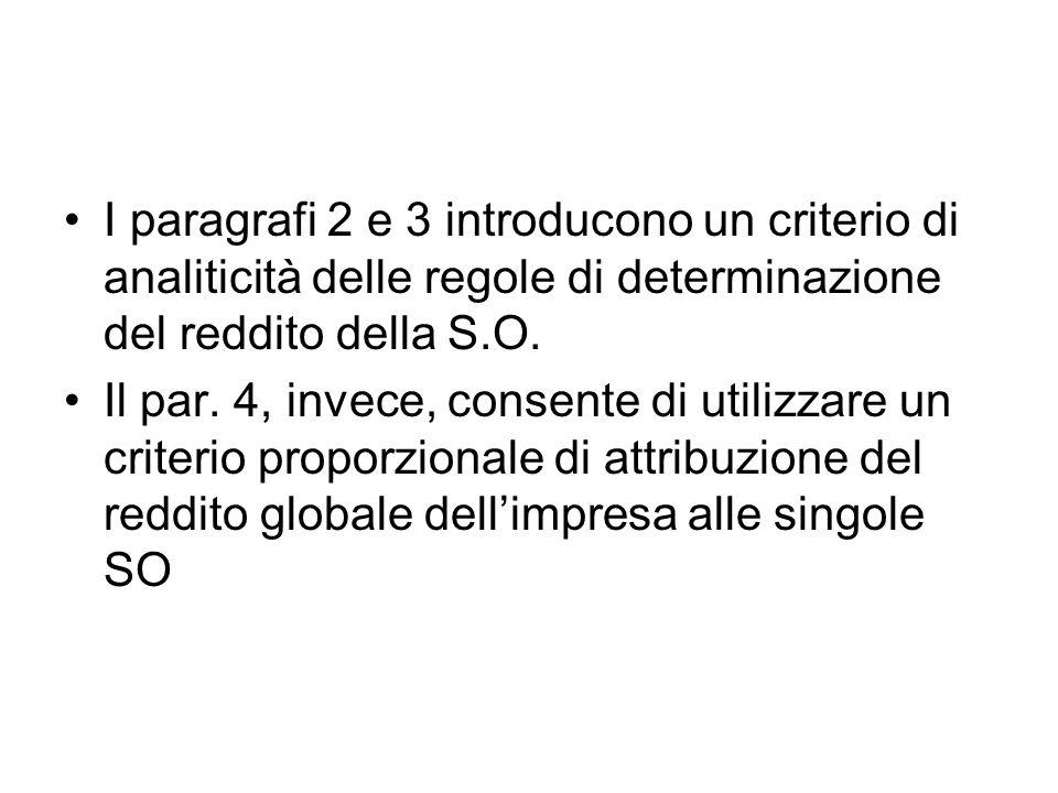 I paragrafi 2 e 3 introducono un criterio di analiticità delle regole di determinazione del reddito della S.O.