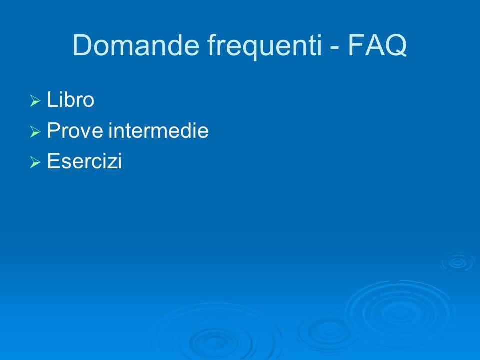 Domande frequenti - FAQ Libro Prove intermedie Esercizi