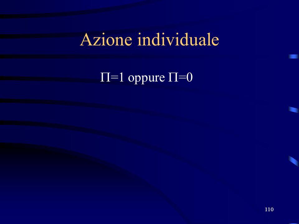 110 Azione individuale =1 oppure =0