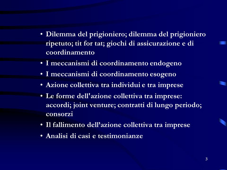 3 Dilemma del prigioniero; dilemma del prigioniero ripetuto; tit for tat; giochi di assicurazione e di coordinamento I meccanismi di coordinamento end