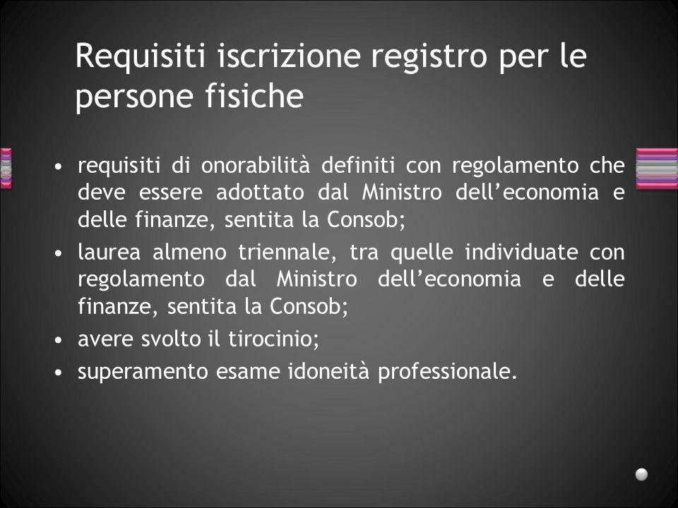 Requisiti iscrizione registro per le persone fisiche requisiti di onorabilità definiti con regolamento che deve essere adottato dal Ministro dellecono