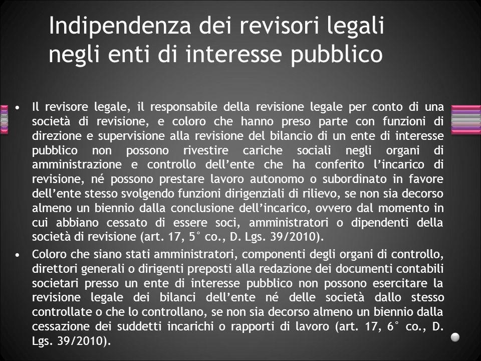 Indipendenza dei revisori legali negli enti di interesse pubblico Il revisore legale, il responsabile della revisione legale per conto di una società