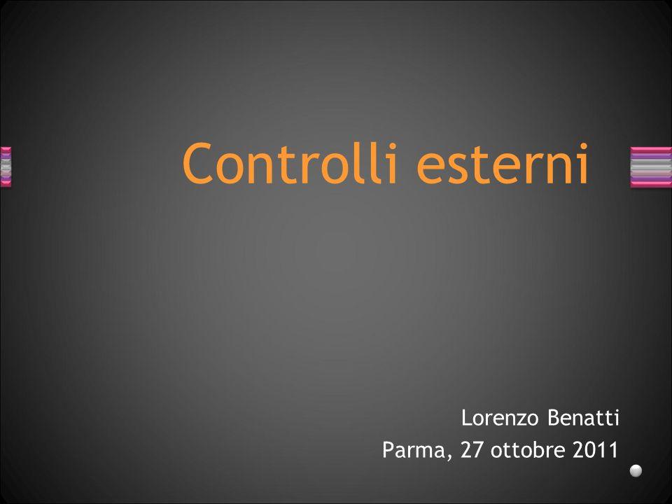 Controlli esterni Lorenzo Benatti Parma, 27 ottobre 2011
