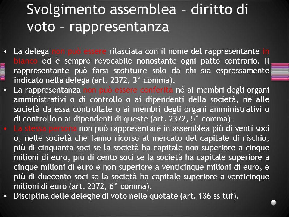 Svolgimento assemblea – diritto di voto – rappresentanza La delega non può essere rilasciata con il nome del rappresentante in bianco ed è sempre revo