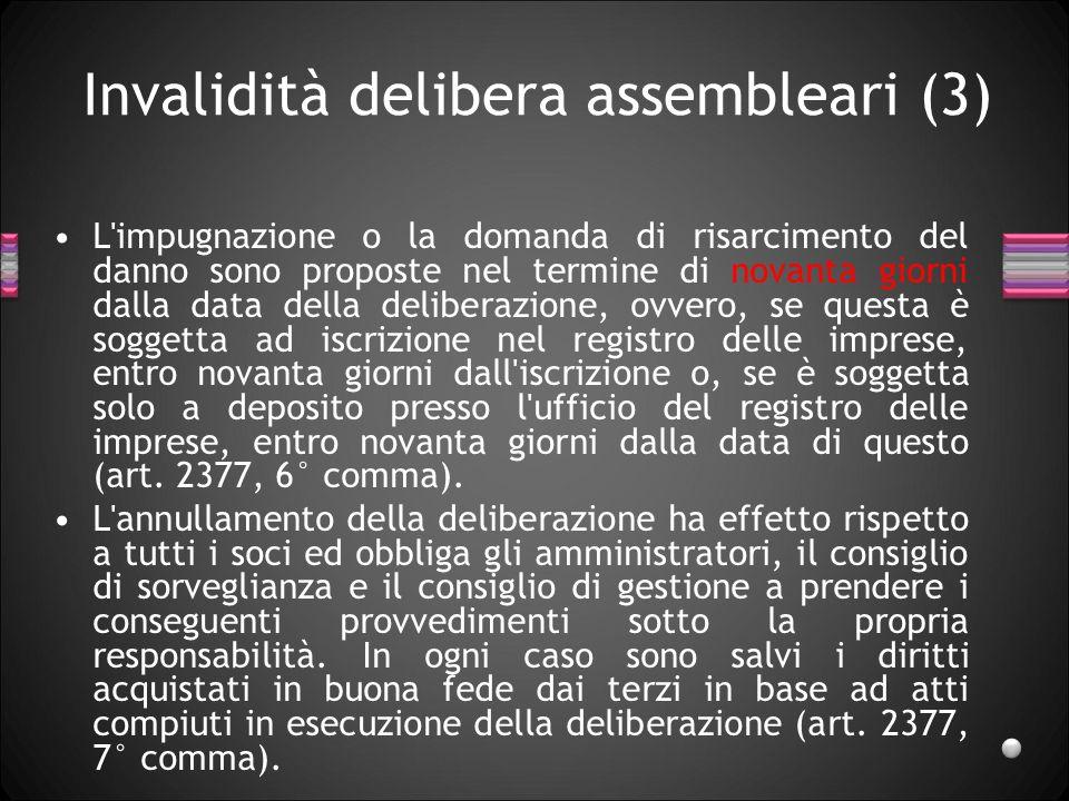 Invalidità delibera assembleari (3) L'impugnazione o la domanda di risarcimento del danno sono proposte nel termine di novanta giorni dalla data della