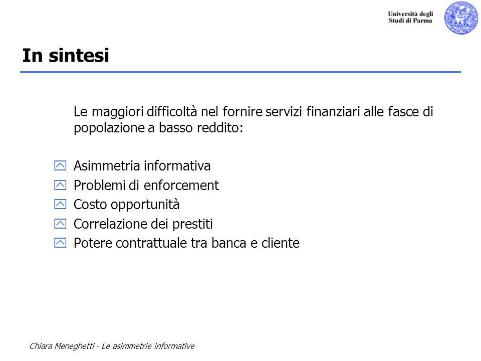 Chiara Meneghetti - Le asimmetrie informative In sintesi Le maggiori difficoltà nel fornire servizi finanziari alle fasce di popolazione a basso reddi