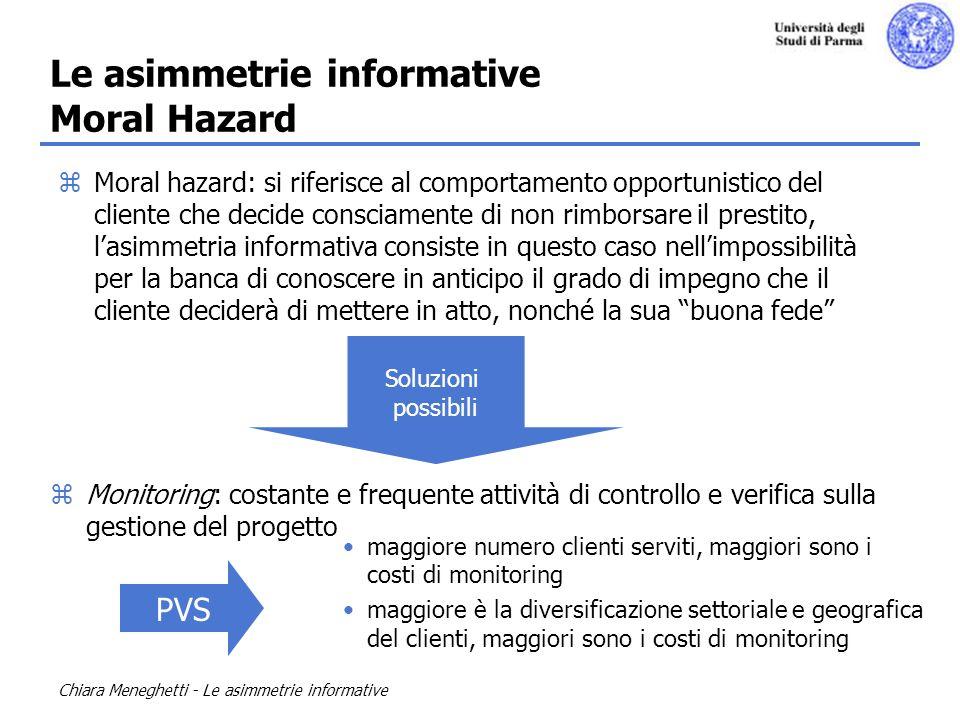 Chiara Meneghetti - Le asimmetrie informative Le asimmetrie informative Moral Hazard zMoral hazard: si riferisce al comportamento opportunistico del c