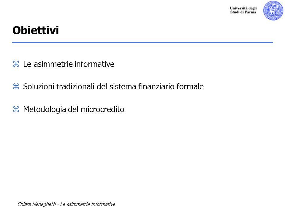 Chiara Meneghetti - Le asimmetrie informative zLe asimmetrie informative zSoluzioni tradizionali del sistema finanziario formale zMetodologia del micr