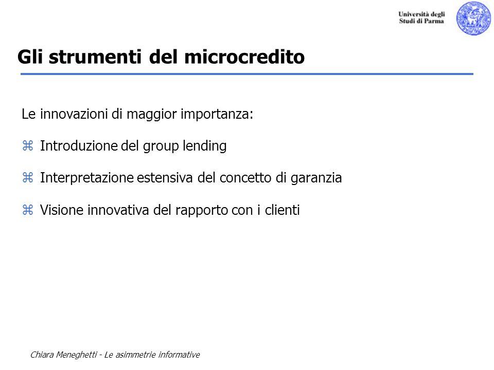 Chiara Meneghetti - Le asimmetrie informative Le innovazioni di maggior importanza: zIntroduzione del group lending zInterpretazione estensiva del con