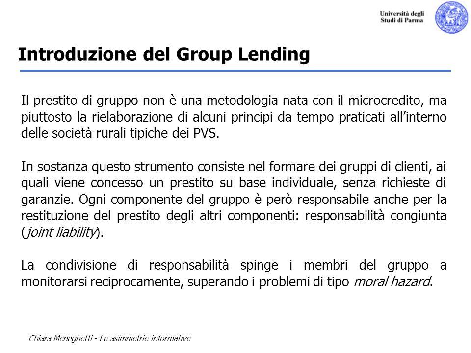 Chiara Meneghetti - Le asimmetrie informative Il prestito di gruppo non è una metodologia nata con il microcredito, ma piuttosto la rielaborazione di