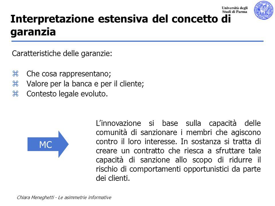 Chiara Meneghetti - Le asimmetrie informative Caratteristiche delle garanzie: zChe cosa rappresentano; zValore per la banca e per il cliente; zContest