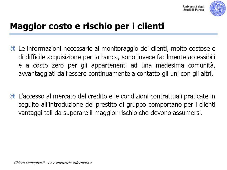 Chiara Meneghetti - Le asimmetrie informative zLe informazioni necessarie al monitoraggio dei clienti, molto costose e di difficile acquisizione per l