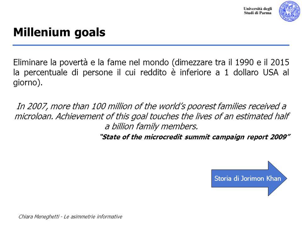 Chiara Meneghetti - Le asimmetrie informative Millenium goals Eliminare la povertà e la fame nel mondo (dimezzare tra il 1990 e il 2015 la percentuale