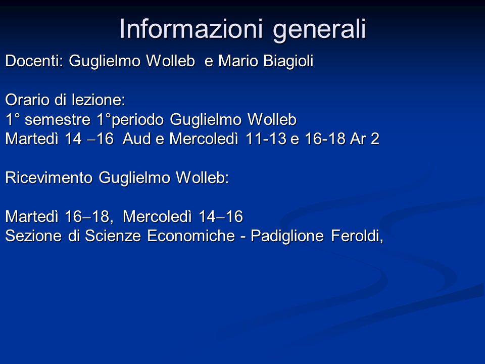 Informazioni generali Docenti: Guglielmo Wolleb e Mario Biagioli Orario di lezione: 1° semestre 1°periodo Guglielmo Wolleb Martedì 14 16 Aud e Mercole