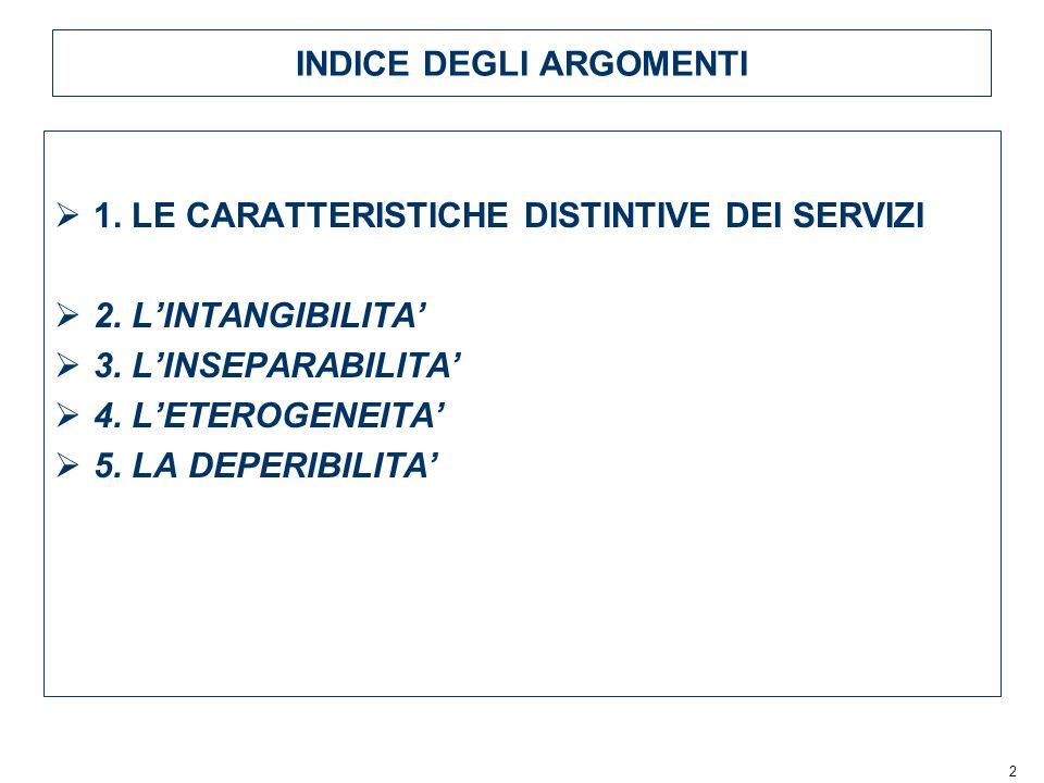 2 INDICE DEGLI ARGOMENTI 1. LE CARATTERISTICHE DISTINTIVE DEI SERVIZI 2.