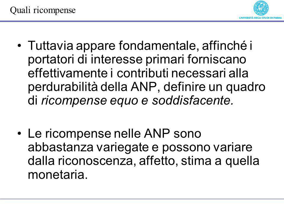 Tuttavia appare fondamentale, affinché i portatori di interesse primari forniscano effettivamente i contributi necessari alla perdurabilità della ANP,