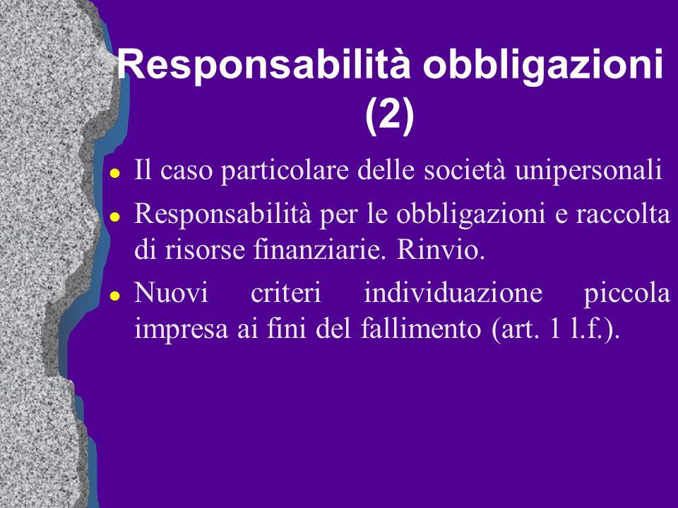 Responsabilità obbligazioni (2) l Il caso particolare delle società unipersonali l Responsabilità per le obbligazioni e raccolta di risorse finanziari