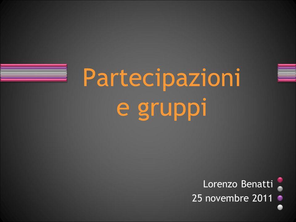Partecipazioni e gruppi Lorenzo Benatti 25 novembre 2011