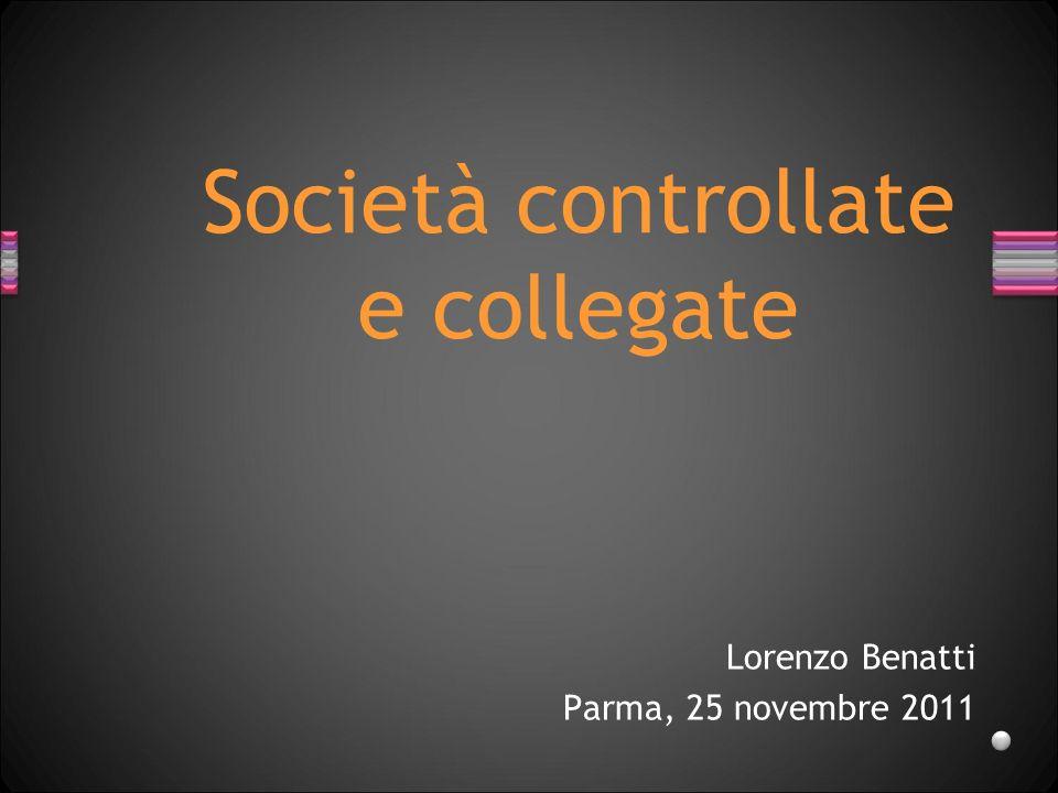 Lorenzo Benatti Parma, 25 novembre 2011 Società controllate e collegate