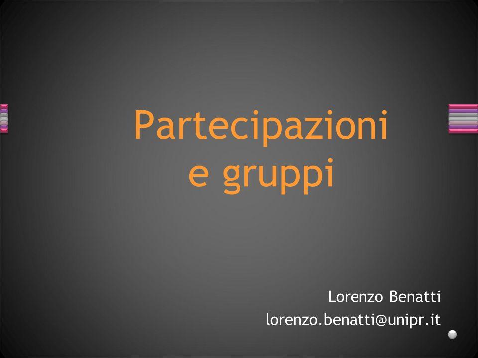 Partecipazioni e gruppi Lorenzo Benatti lorenzo.benatti@unipr.it