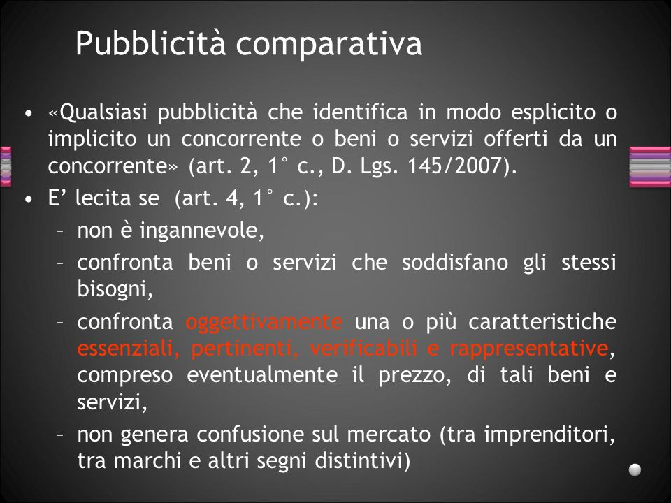 Pubblicità comparativa «Qualsiasi pubblicità che identifica in modo esplicito o implicito un concorrente o beni o servizi offerti da un concorrente» (